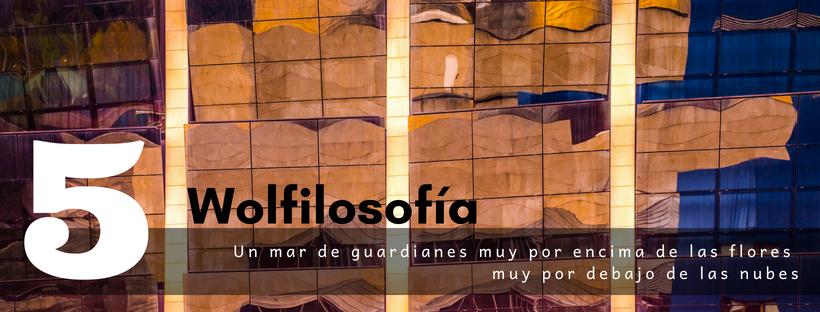 5. Wolfilosofía